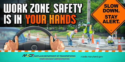 Work Zone Safety is in Your Hands Slow Down