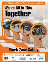 •National Work Zone Awareness Week 2013