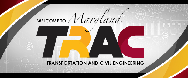 Welcome to Maryland TRAC - Transportation and Civil Engineering Program